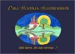 """Oma Marthas Märchenbuch: 100 Jahre """"Es war einmal"""" Katharina Kraemer (Hrsg.)"""
