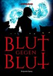 https://www.amazon.de/Blut-gegen-Benjamin-Spang-ebook/dp/B01B1WSYYO