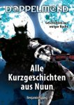 https://www.amazon.de/Doppelmond-Alle-Kurzgeschichten-aus-Nuun-ebook/dp/B00I31PM74