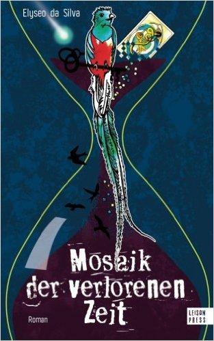 https://www.amazon.de/Mosaik-verlorenen-Zeit-Elyseo-Silva/dp/1530267862/ref=sr_1_1?ie=UTF8&qid=1475357986&sr=8-1&keywords=mosaik+der+verlorenen+zeit