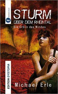 Sturm über dem Rheintal: Die Erbin des Windes von Michael Erle, EridanusVerlag